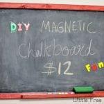 DIY Magnetic Chalkboard – for $12