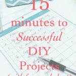 15 minutes to a Successful DIY Project