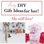 12 Easy DIY Gift Ideas for her she will love!