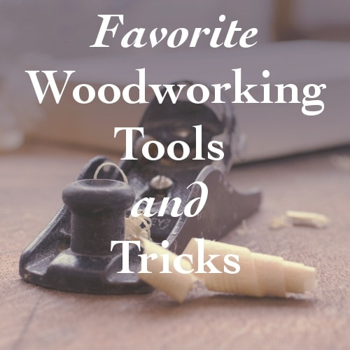 5 Favorite woodworking tools and tricks