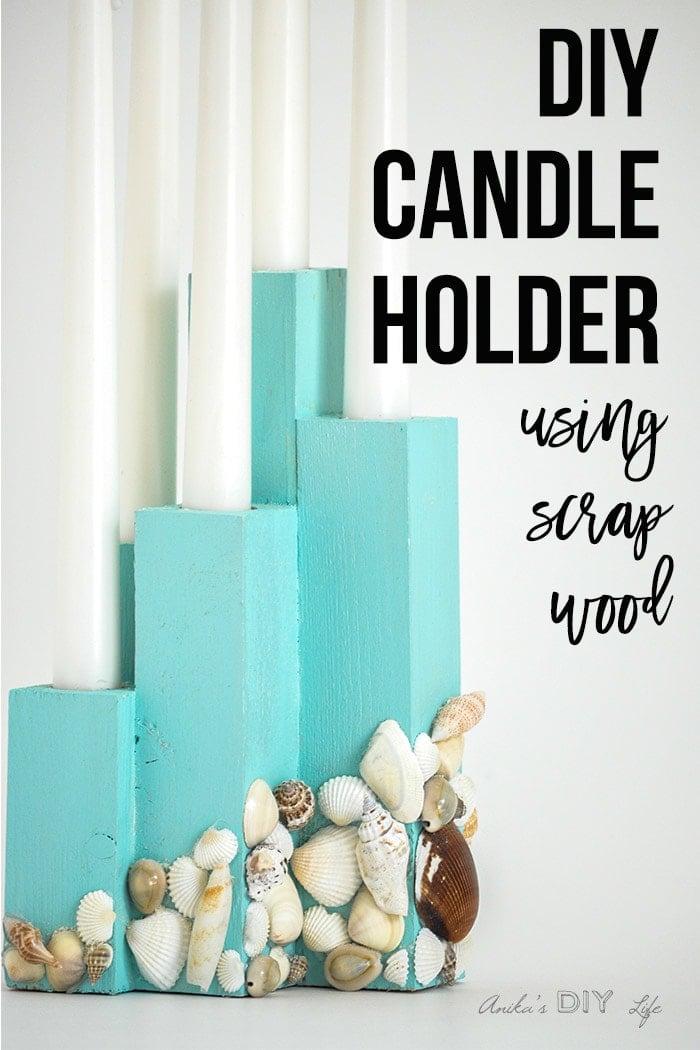 Diy Wooden Candle Holder Using Scrap Wood Anika S Diy Life