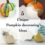 5 Unique Pumpkin Decorating Ideas