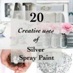 20 Creative ways to use Silver Spray paint