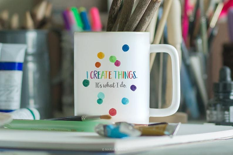 white mug with colorful painted dots text I create things, it's what I do