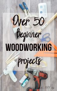 Over 50 beginner woodworking projects
