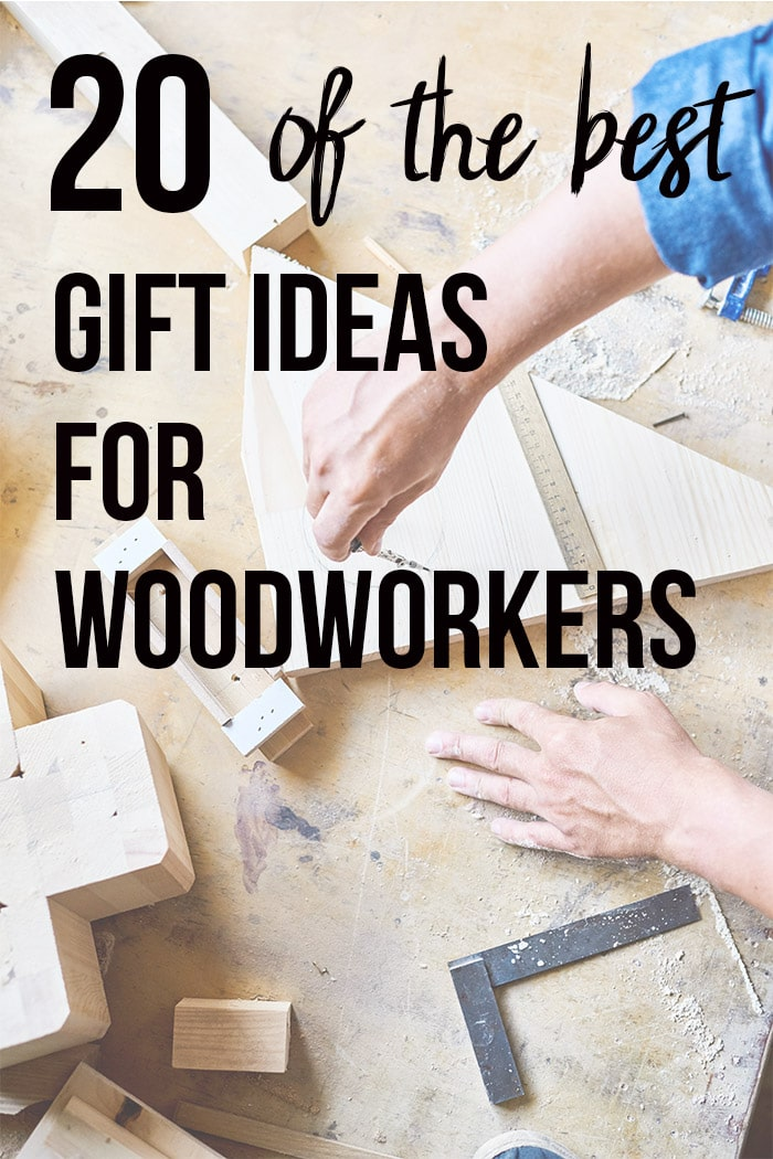 20 Best Gifts For Woodworkers They Will Love