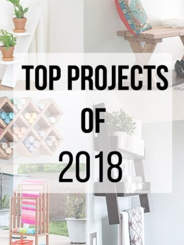 Top 10 DIY projects from 2018! Take a look at the reader favorite projects with these easy beginner  DIY and woodworking ideas!