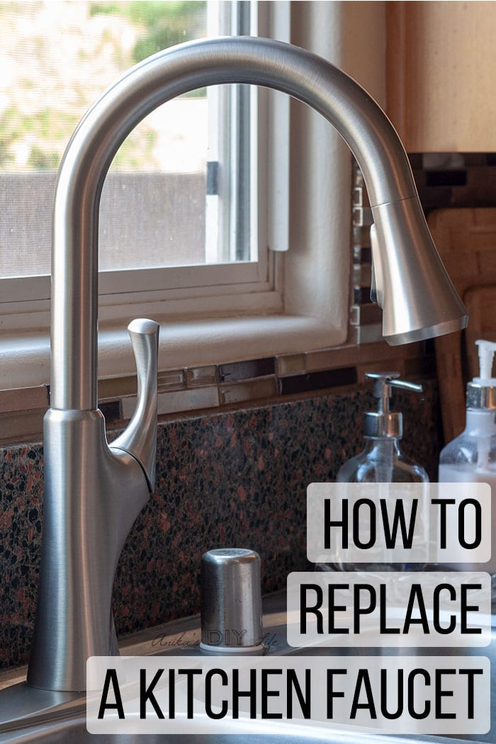 How To Replace A Kitchen Faucet - For Newbies! - Anika\'s DIY ...