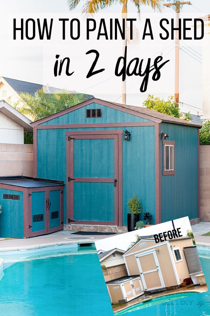 Teal shed next to pool with collage of peach before painting. Text overlay says how to paint a shed in 2 days.