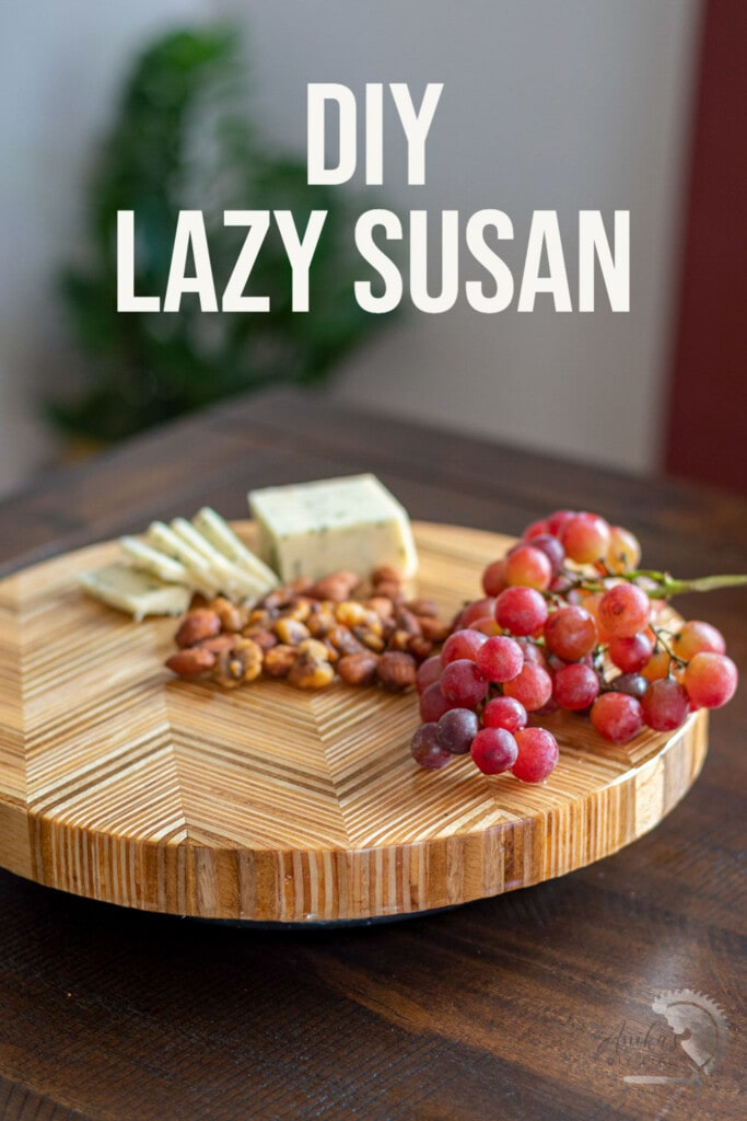DIY Lazy Susan turntable with cheese and fruit with text overlay